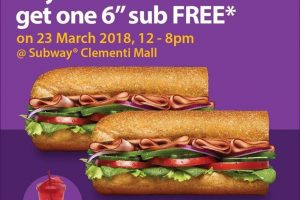 "1 For 1 Subway 6"" Sub Promotion Only on 23 March 2018 @ Clementi Outlet"