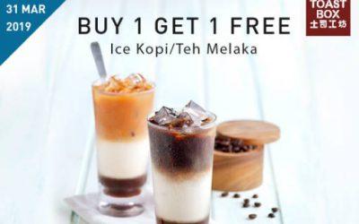 1 For 1 Toastbox Buy 1 Get 1 Free Ice Kopi/Teh Melaka Promotion till 31 March 2019
