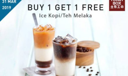 1 For 1 Toastbox Buy 1 Get 1 Free Ice Kopi/Teh Melaka Promotion till 31 March 2019