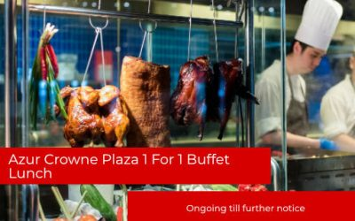 1 For 1 Azur Crowne Plaza Buffet for Lunch (Till Further Notice)