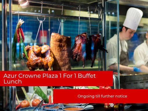 1 For 1 Azur Crowne Plaza Buffet Offer