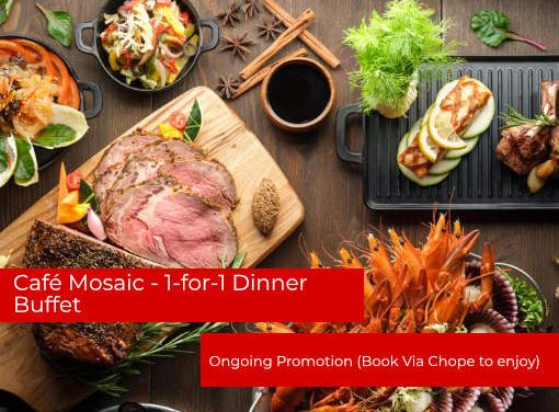 Cafe Mosaic 1 For 1 Dinner Buffet (Limited Period)