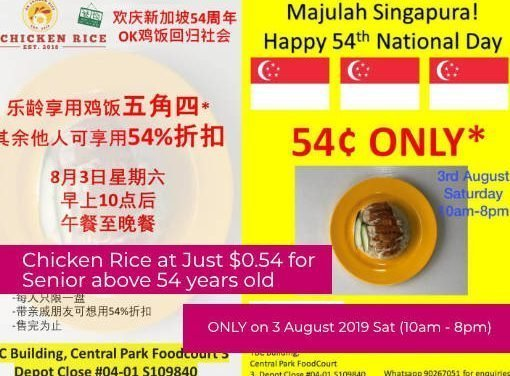 Chicken Rice at ONLY 54 Cents for S'poreans above 54 on 3 Aug 2019 at Depot Close