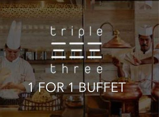 Triple Three Restaurant 1 For 1 Buffet Chope Promotion (While Stock Last)